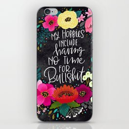 Swearapy Chic: My Hobbies Include Having No Time for Bullshit iPhone Skin