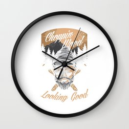 Forestry Lumberjack Logging Lumberman Choppin Wood Looking Good Logger Gift Wall Clock
