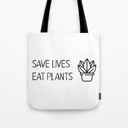 Save lives eat plants Vegan Quote Cool Tote Bag