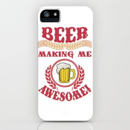 making me- I love beer iPhone Case