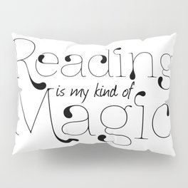 Reading Is My Kind Of Magic Pillow Sham