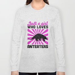 Only a girl who loves anteaters bear saying Long Sleeve T-shirt