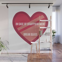 Break In Case Of Disappointment Wall Mural
