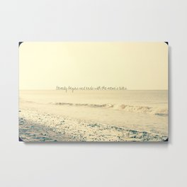 Eternity begins and ends with the ocean's tides. Metal Print