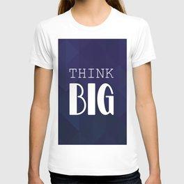Think BIG T-shirt