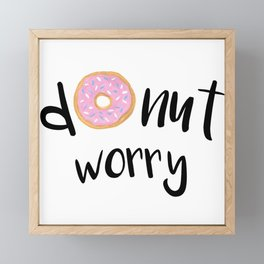 Donut Worry Framed Mini Art Print