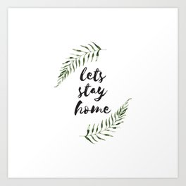 lets stay home Art Print