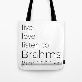 Live, love, listen to Brahms Tote Bag