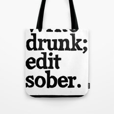 Write Drunk; Edit Sober.  Tote Bag