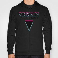 Virginity is curable Hoody