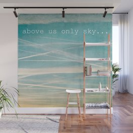 Above us only sky. Wall Mural