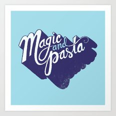 Life: Magic & Pasta Art Print