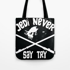 Jedi Never Say Try Tote Bag