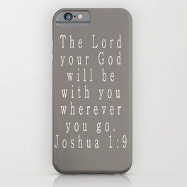 The Lord Your God Will Be With You Wherever You Go Joshua 1:9 Gray iPhone Case