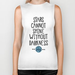 Stars Cannot Shine Without Darkness. Biker Tank