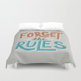 Forget the Rules Duvet Cover