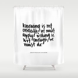 knowing is not enough Shower Curtain