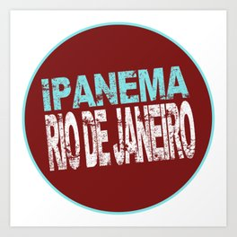 Ipanema, Rio de Janeiro, text, circle Art Print