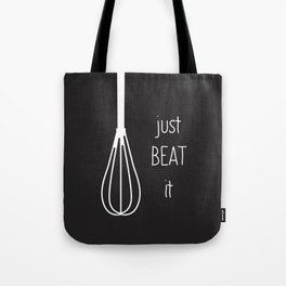 Just Beat It Tote Bag