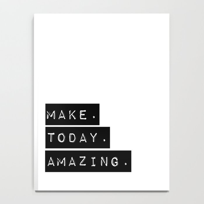Make Today Amazing Notebook