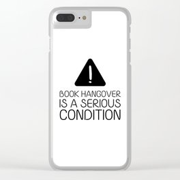 Book hangover is a serious condition Clear iPhone Case