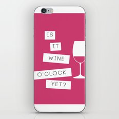 Is It Wine O'Clock Yet? iPhone & iPod Skin
