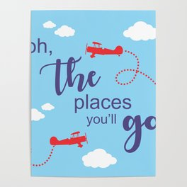 Oh, the places you'll go - Inspirational Quote for Room Decor #Society6 Poster