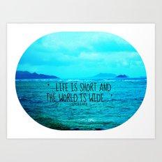 LIFE IS SHORT II  Art Print