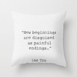 Lao Tzu. New beginnings... Throw Pillow