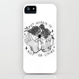 Not Afraid iPhone Case