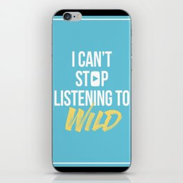 i cant stop listening to wild iPhone Skin
