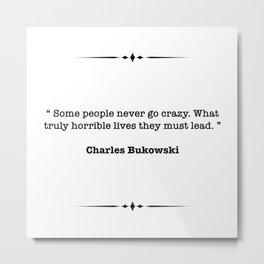Charles Bukowski Quote Metal Print