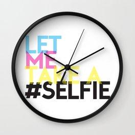 Let Me Take A Selfie Wall Clock