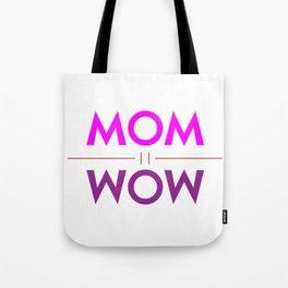 Mom Wow Tote Bag