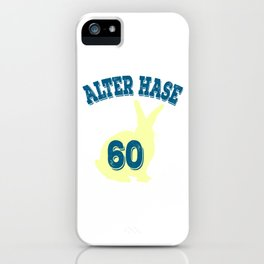 """Great Birthday Tee """"Alter Hase 60"""" For Anyone Who's Birthday Is Happening Soon Happy Natal Day iPhone Case"""