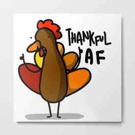 Thanksgiving Turkey Thankful AF | Veronica Nagorny Metal Print
