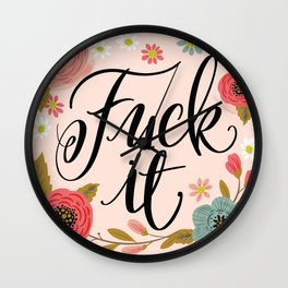 Pretty Swe*ry: Fuck It Wall Clock