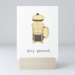 Stay Pressed Mini Art Print