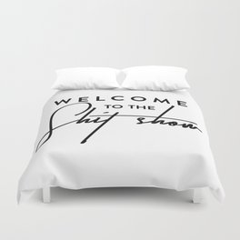 Welcome to the shit-show funny quote Duvet Cover