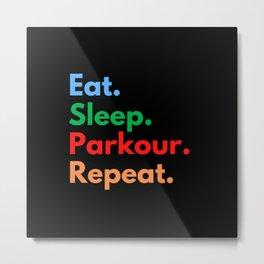 Eat. Sleep. Parkour. Repeat. Metal Print