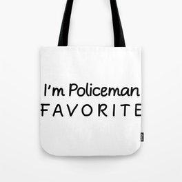 I'm Policeman Favorite Policeman Tote Bag