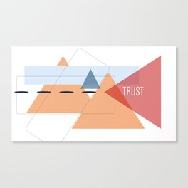 Trust in Shapes Canvas Print