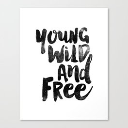 Young Wild and Free black and white monochrome typography poster design bedroom wall art home decor Canvas Print