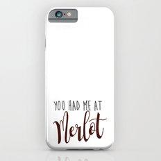 You had me at Merlot iPhone 6s Slim Case