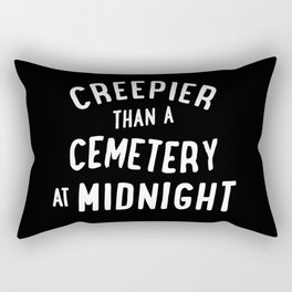 Creepier Than A Cemetery at Midnight Rectangular Pillow