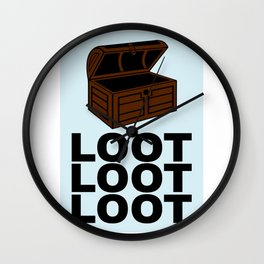 Loot Loot Loot Wall Clock