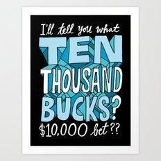 $10,000 Bet Art Print