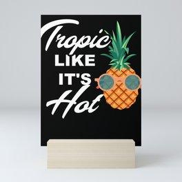 Cool Vintage Tropic Like It's Hot Pineapple TShirt Mini Art Print