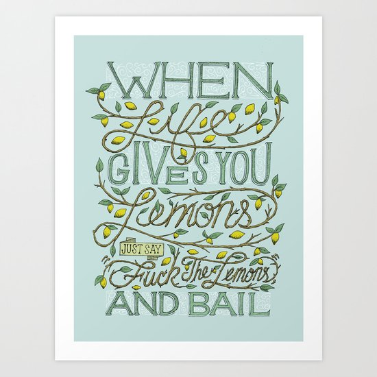 When Life Give You Lemons... Art Print
