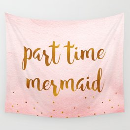 Part time mermaid Wall Tapestry